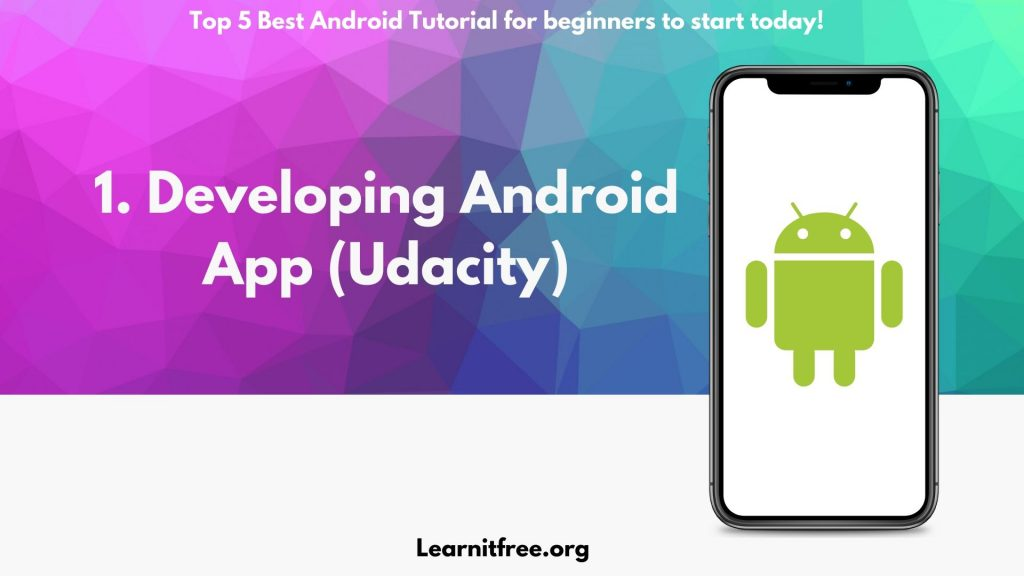 1st Nomination for Best Android Tutorial for beginners: Developing Android App Udacity