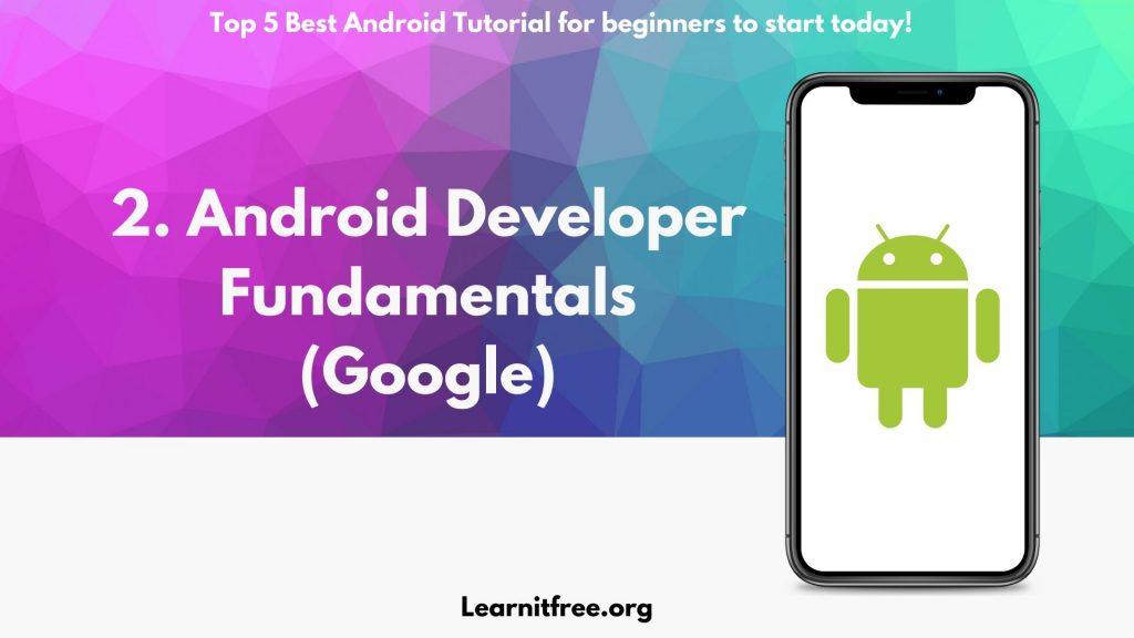 2nd Nomination for Best Android Tutorial for beginners: Android Developer Fundamentals Google