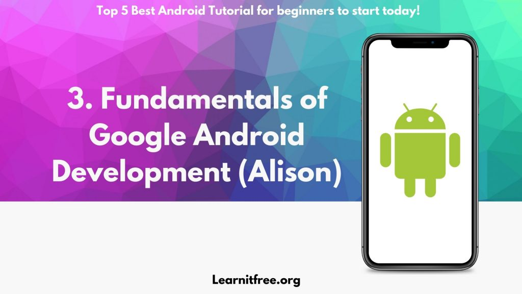 3rd Nomination for Best Android Tutorial for beginners: Fundamentals of Google Android Development (Alison)