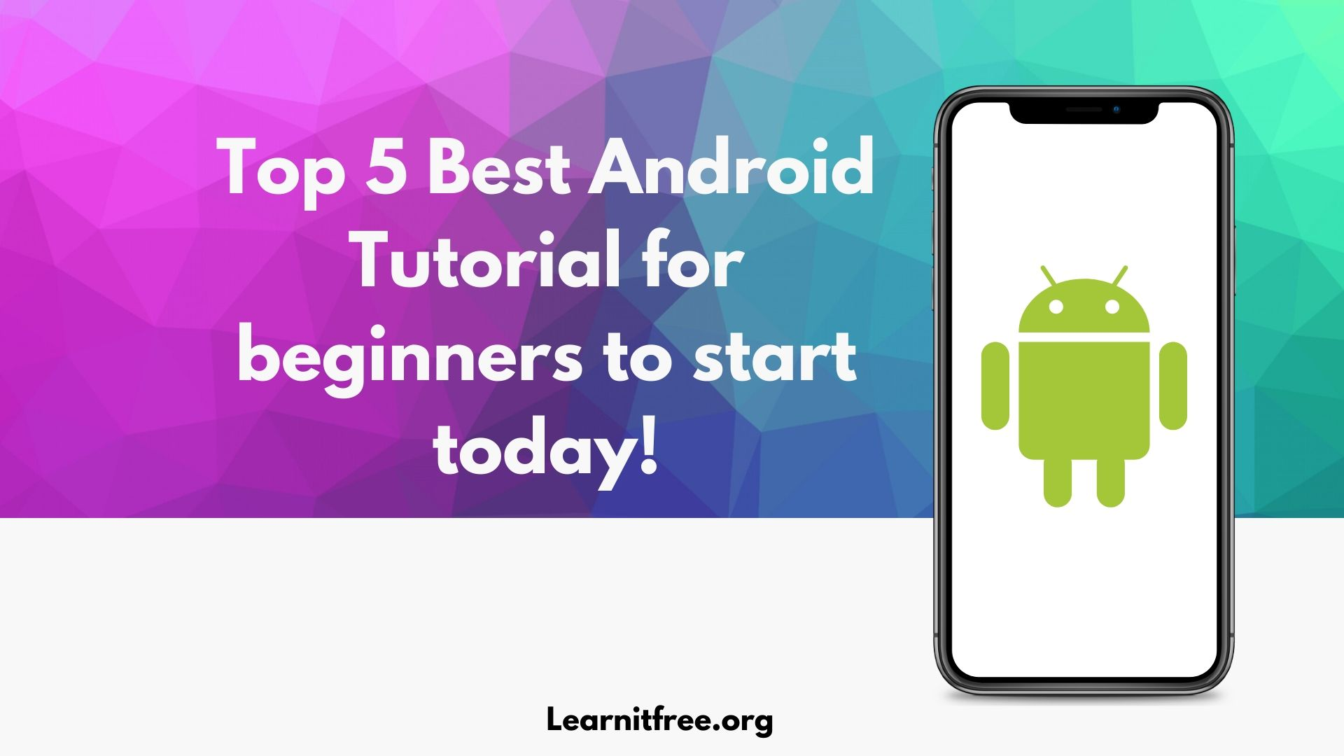 It is the featured image for the blog post Top 5 Best Android Tutorial for beginners to start today!