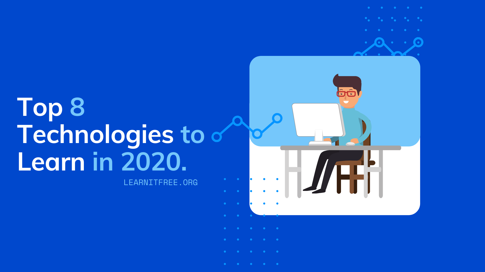 Featured Image for Top 8 Technology to Learn in 2020 and Beyond