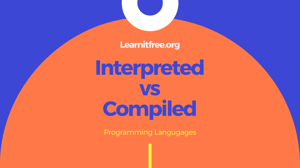 Interpreted vs compiled programming languages.
