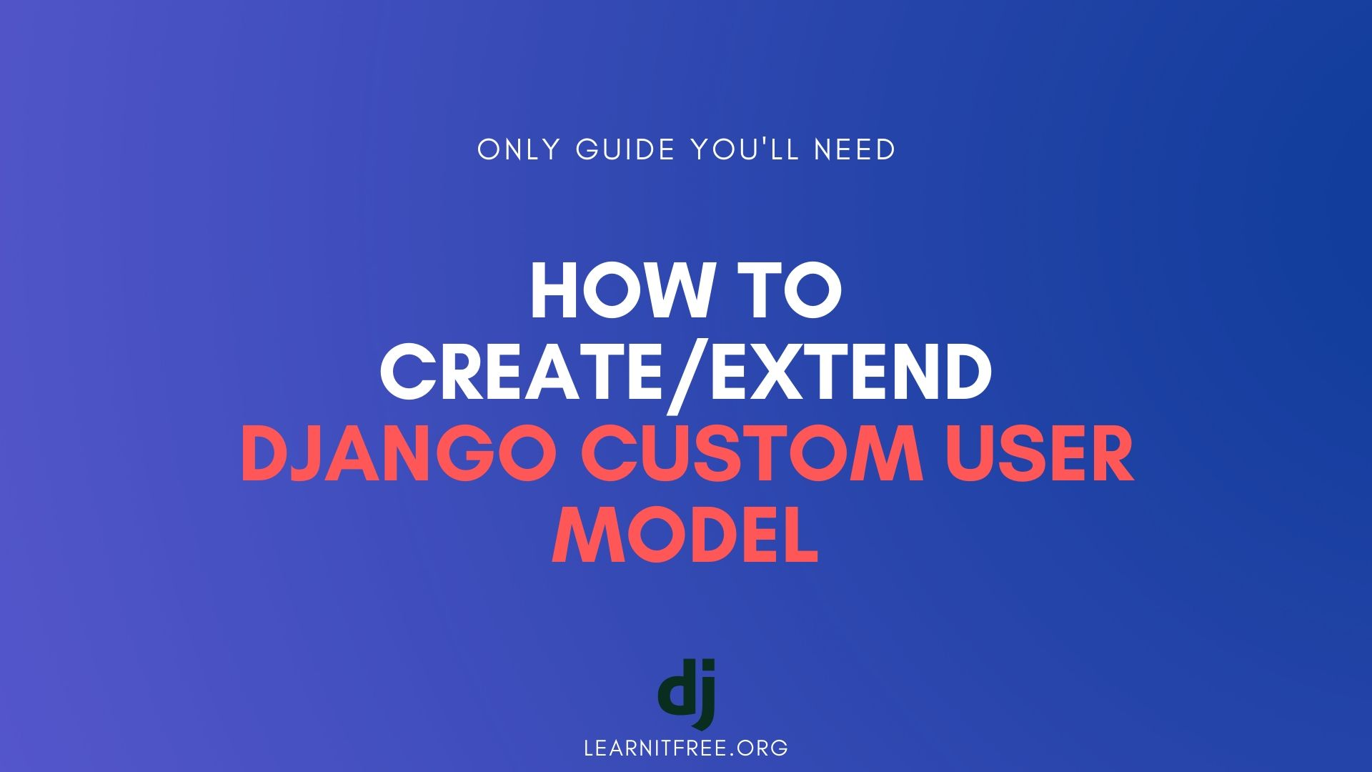 Image defining How to CreateExtend Django Custom User Model